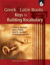 Greek & Latin Roots: Keys to Building Vocabulary - Timothy V. Rasinski, Nancy Padak