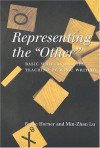 "Representing The ""Other"": Basic Writers And The Teaching Of Basic Writing - Bruce Horner, Min-Zhan Lu"