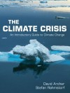The Climate Crisis - David Archer, Stefan Rahmstorf
