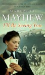 I'll Be Seeing You - Margaret Mayhew