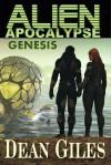 Alien Apocalypse - Genesis - Dean Giles