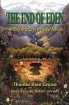 The End of Eden: Writings of an Environmental Activist - Thomas Rain Crowe
