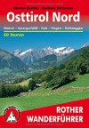 Rother Wanderführer Osttirol Nord. Matrei - Innergschlöß - Kals - Virgen - Defereggen. 60 Touren - Helmut Dumler, Gerhard Hirtlreiter