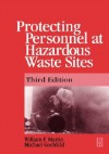 Protecting Personnel at Hazardous Waste Sites 3e - William Martin, Michael Gochfeld