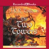 The Two Towers: Book Two in the Lord of the Rings Trilogy - J. R. R. Tolkien, Rob Inglis, Recorded Books