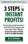 3 Steps to Instant Profits! - T.J. Rohleder