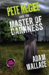 Pete Mcgee and The Master of Darkness - Adam Wallace