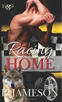Racing Home (Dirt Track Dogs) (Volume 3) - P. Jameson