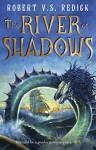 River of Shadows - Robert V. S. Redick