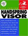 Handspring Visor: Visual QuickStart Guide - Jeff Carlson