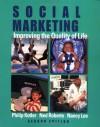 Social Marketing: Improving the Quality of Life - Philip Kotler, Ned Roberto, Nancy Lee, Nancy R. Lee, Eduardo L. Roberto
