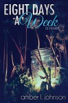 Eight Days a Week - Amber L. Johnson