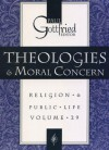Theologies and Moral Concern - Paul Gottfried