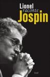 Lionel raconte Jospin - Lionel Jospin, Patrick Rotman, Pierre Favier
