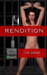 Rendition - V.W. Singer