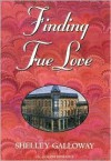Finding True Love - Shelley Galloway
