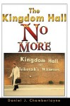 The Kingdom Hall No More - Daniel Chamberlayne