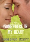 Somewhere in My Heart - Jennifer Scott