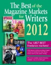 The Best of the Magazine Markets for Writers 2012 - Susan M. Tierney, Editor