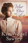 What Once Was Lost: A Novel - Kim Vogel Sawyer