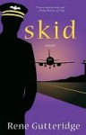 Skid: A Novel - Rene Gutteridge