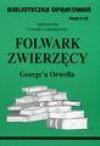 Biblioteczka opracowań. Zeszyt 66. Folwark zwierzęcy George'a Orwella - Urszula Lementowicz