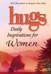 Hugs Daily Inspirations for Women: 365 devotions to inspire your day - Howard Publishing Company, Freeman-Smith