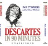 Descartes in 90 Minutes (Philosophers in 90 Minutes (Audio)) - Paul Strathern