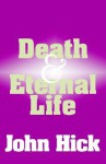 Death and Eternal Life - John Harwood Hick