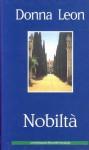 Nobilta (Commissario Brunetti #7) - Donna Leon, Nenad Patrun