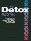 The Detox Book: How to Detoxify Your Body to Improve Your Health, Stop Disease, and Reverse Aging - Bruce Fife