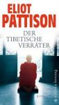Der Tibetische Verräter: Roman - Eliot Pattison