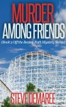 Murder Among Friends (Book 2 Off the Beaten Path Mystery Series) - Steve Demaree