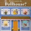 What's Inside the Dollhouse? - Dawn Sirett