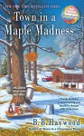Town in a Maple Madness (Candy Holliday Murder Mystery) - B.B. Haywood