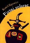 Pieśni solarne - Kamil Sipowicz