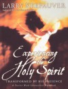 Experiencing The Holy Spirit: Transformed by His Presence - A Twelve-Week Interactive Workbook - Larry Keefauver