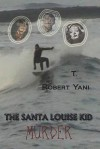 The Santa Louise Kid - Murder - T. Robert Yani