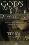 God's Armorbearer Devotional: Developing a Spirit of Excellence in Serving God's Leaders - Terry Nance