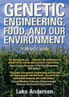Genetic Engineering, Food and Our Environment - Luke R. Anderson
