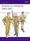 Armies in Lebanon 1982-84 - Samuel M. Katz