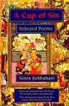 A Cup of Sin: Selected Poems - سیمین بهبهانی, Simin Behbahani, Farzaneh Milani, Kaveh Safa