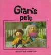 Gran's Pets - Michael Cole, Joanne Cole