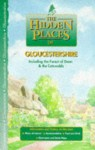 The Hidden Places of Gloucestershire: Including the Forest of Dean and the Cotswolds (The Hidden Places Travel Guides) - Shane Scott, Sarah Bird