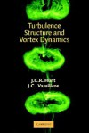 Turbulence Structure and Vortex Dynamics - J.C.R. Hunt, Julian C.R. Hunt