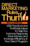 Direct Marketing Rules of Thumb: 1,000 Practical and Profitable Ideas to Help You Improve Response, Save Money, and Increase Efficiency in Your Direct - Nat G. Bodian