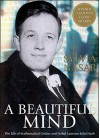 A Beautiful Mind - Sylvia Nasar, Anna Fields