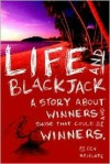 Life and Blackjack: A Story about Winners and Those Who Could Be Winners - Ben Newgate
