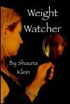Weight Watcher - Shauna Klein