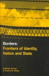 Borders: Frontiers of Identity, Nation and State - Hastings Donnan, Thomas M. Wilson